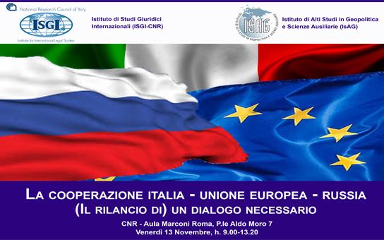 La cooperazione Italia-Unione  europea - Russia. (Il rilancio di) un dialogo necessario 13 novembre 2015, Roma