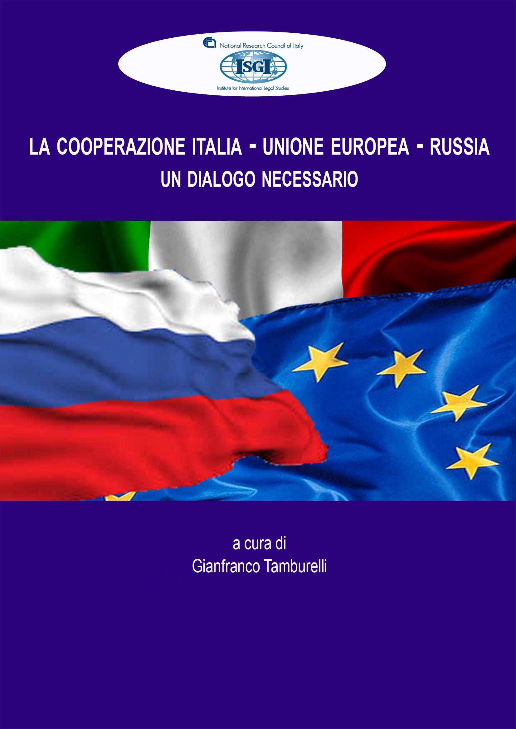 """Atti del Convegno """"La cooperazione Italia – Unione europea – Russia. Un dialogo necessario"""""""