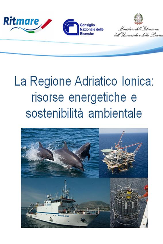 La Regione Adriatico Ionica: risorse energetiche e sostenibilità ambientale 19 maggio 2017, Taranto