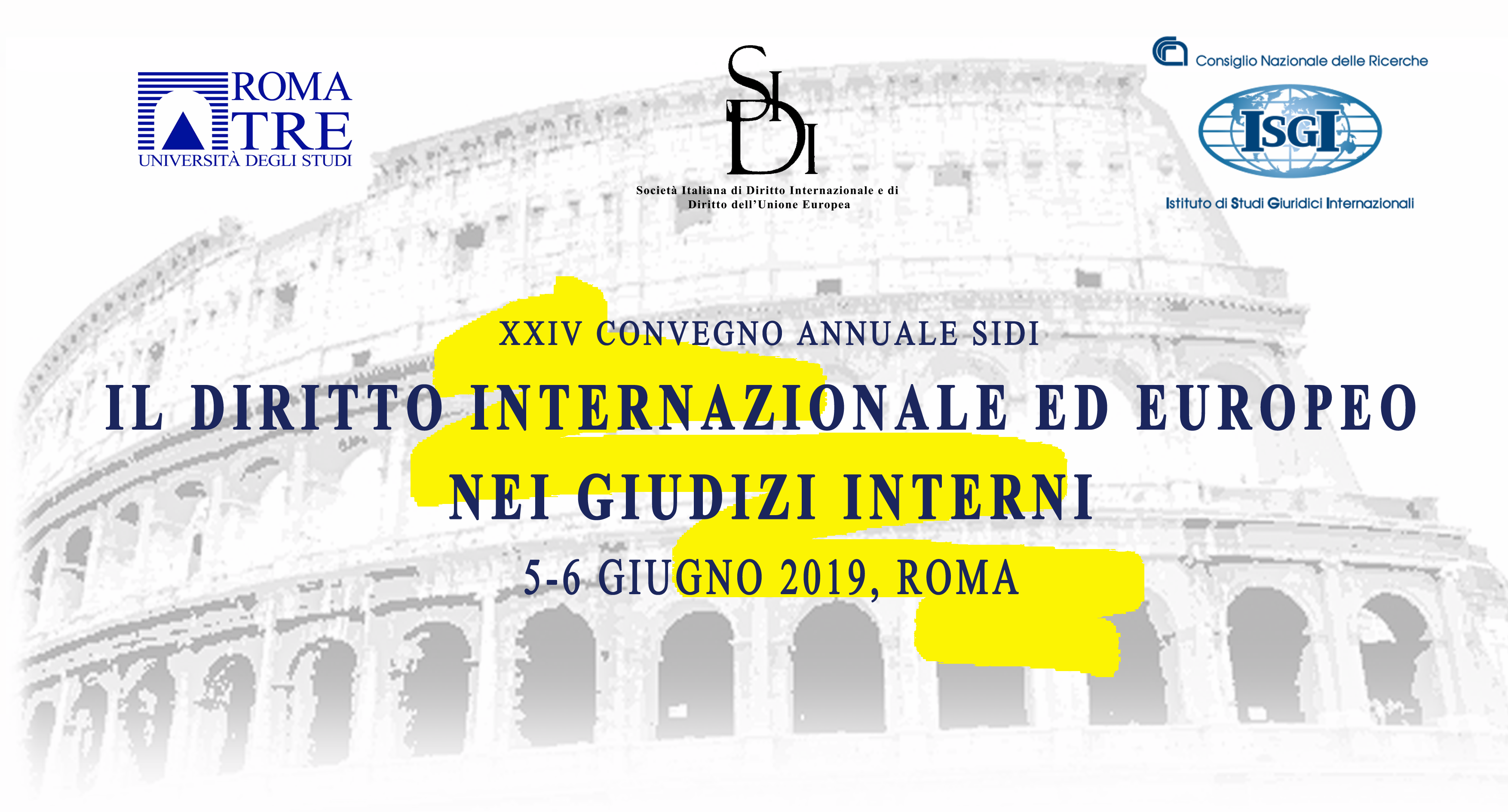 """XXIV Convegno SIDI """"Il diritto internazionale ed europeo nei giudizi interni"""" 5-6 giugno 2019 Roma"""