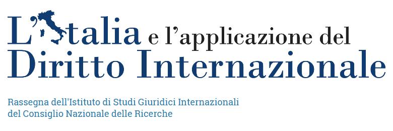 L'Italia e l'applicazione del diritto internazionale n. 3/Italy and International Law No. 3 (2016-2017)